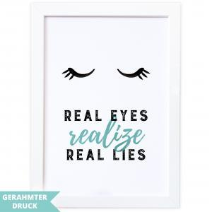 Poster A4 | Kunstdruck mit Rahmen (21x30 cm) | Real eyes realize real lies