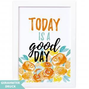 Poster A4 | Kunstdruck mit Rahmen (21x30 cm) | Today is a good day